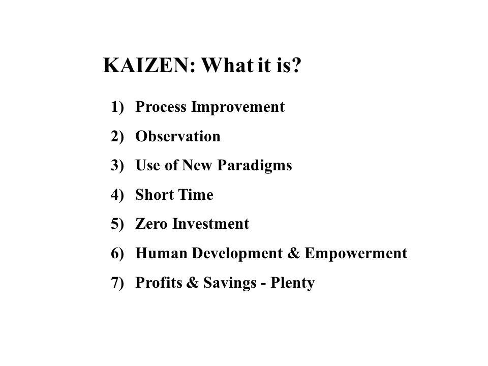KAIZEN: What it is Process Improvement Observation