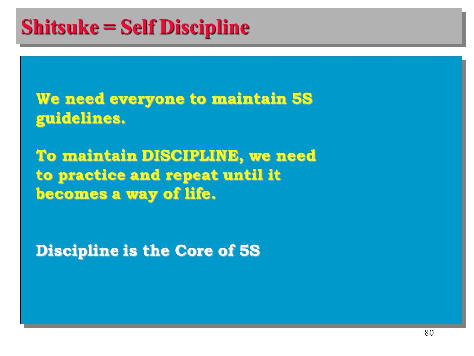 Shitsuke = Self Discipline