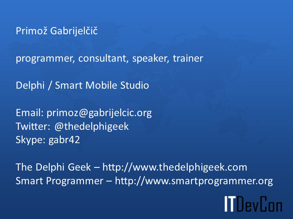 programmer, consultant, speaker, trainer Delphi / Smart Mobile Studio