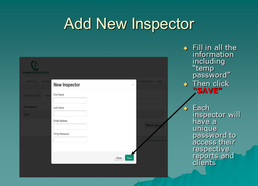 Add New Inspector Fill in all the information including temp password Then click SAVE