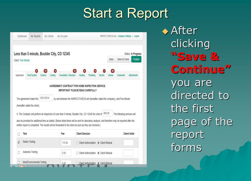 Start a Report After clicking Save & Continue you are directed to the first page of the report forms.