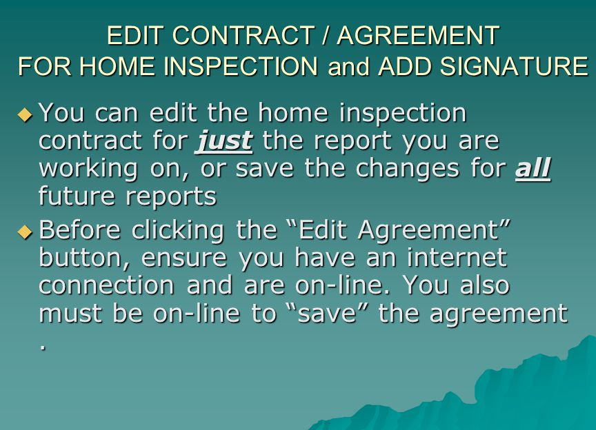 EDIT CONTRACT / AGREEMENT FOR HOME INSPECTION and ADD SIGNATURE