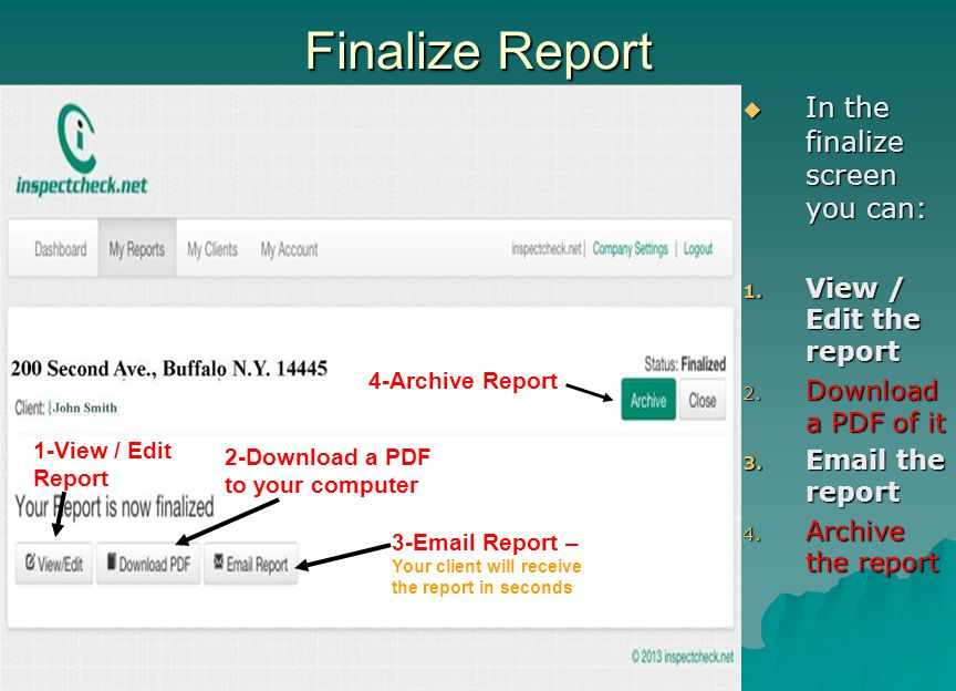 Finalize Report In the finalize screen you can: View / Edit the report