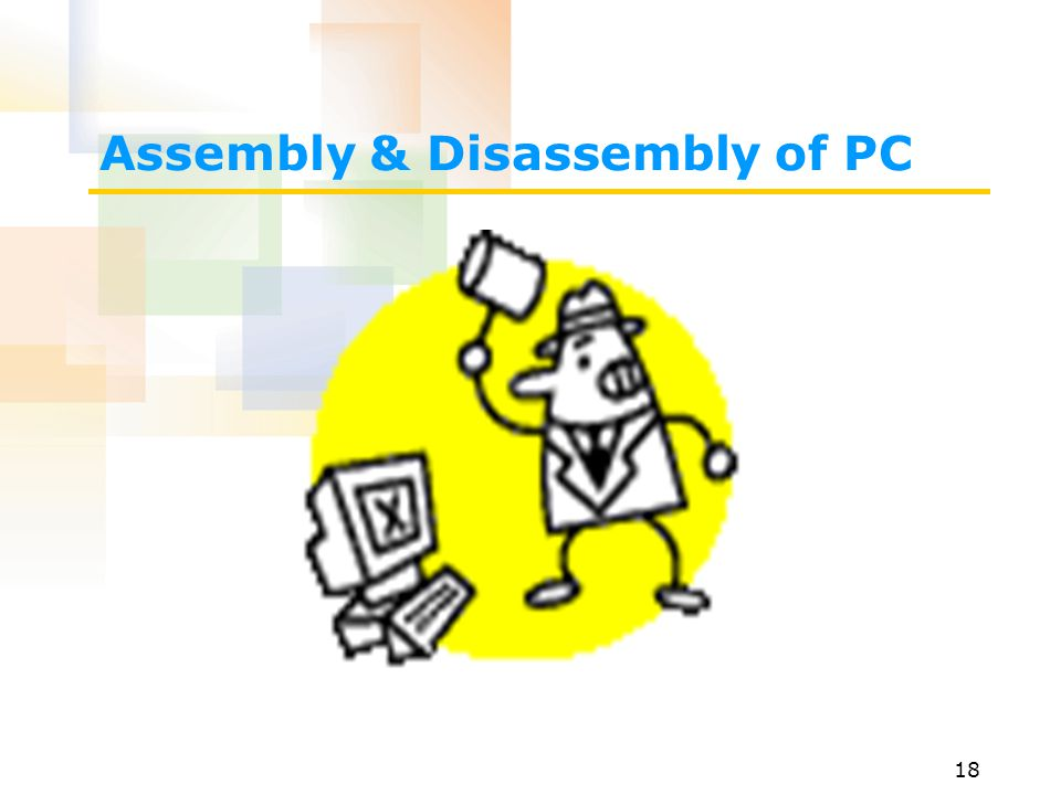Assembly & Disassembly of PC