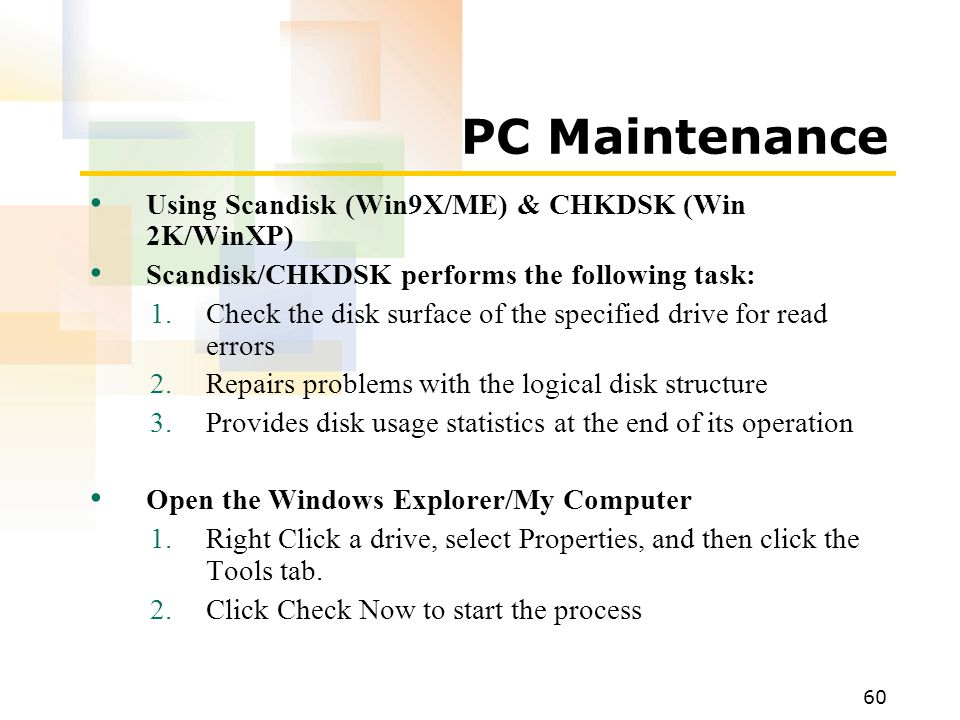 PC Maintenance Using Scandisk (Win9X/ME) & CHKDSK (Win 2K/WinXP)