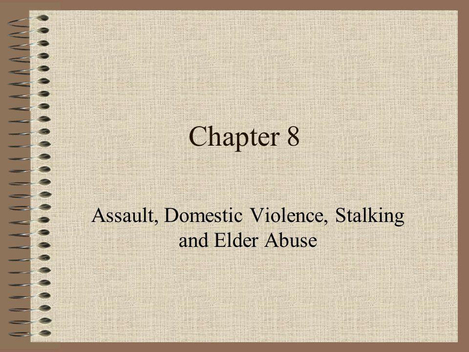 Assault, Domestic Violence, Stalking and Elder Abuse