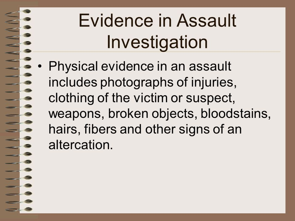 Evidence in Assault Investigation