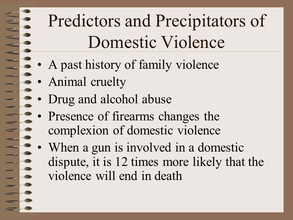 Predictors and Precipitators of Domestic Violence