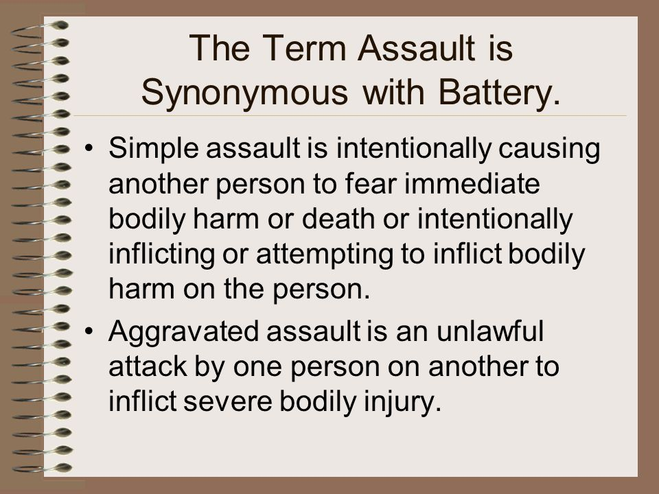 The Term Assault is Synonymous with Battery.