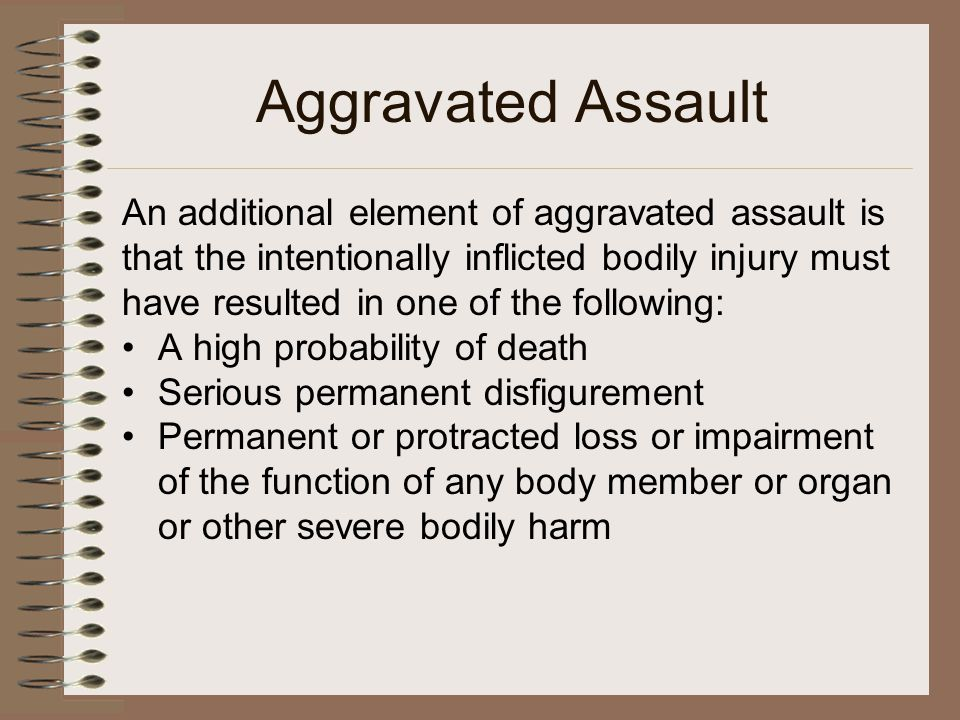 Aggravated Assault An additional element of aggravated assault is