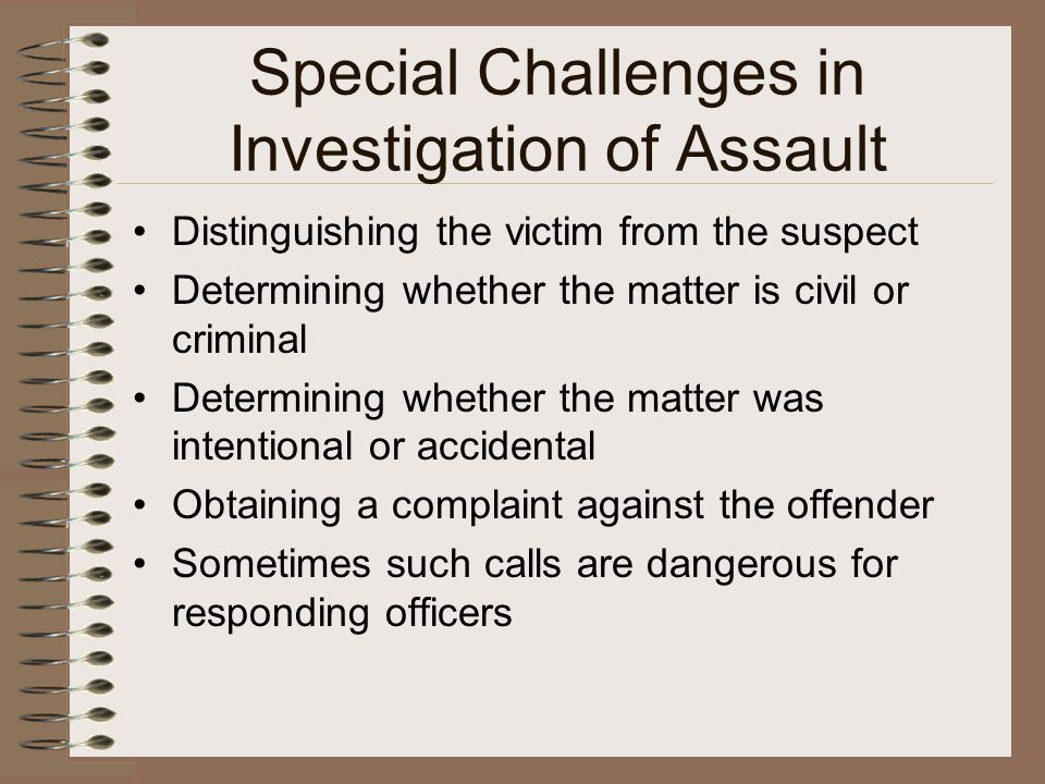 Special Challenges in Investigation of Assault