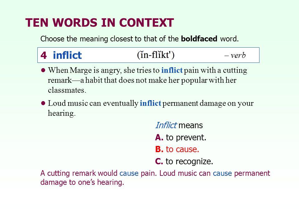 TEN WORDS IN CONTEXT 4 inflict – verb