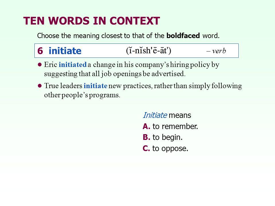 TEN WORDS IN CONTEXT 6 initiate – verb