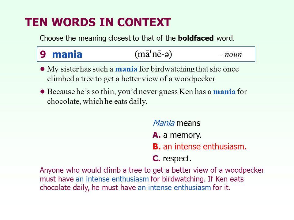 TEN WORDS IN CONTEXT 9 mania – noun