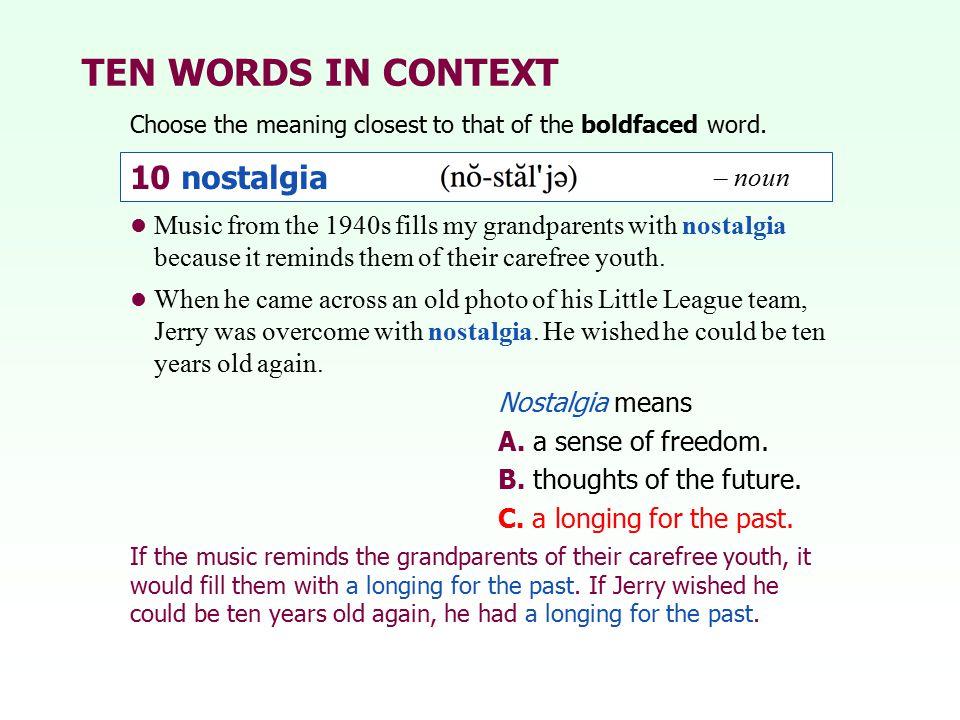 TEN WORDS IN CONTEXT 10 nostalgia – noun