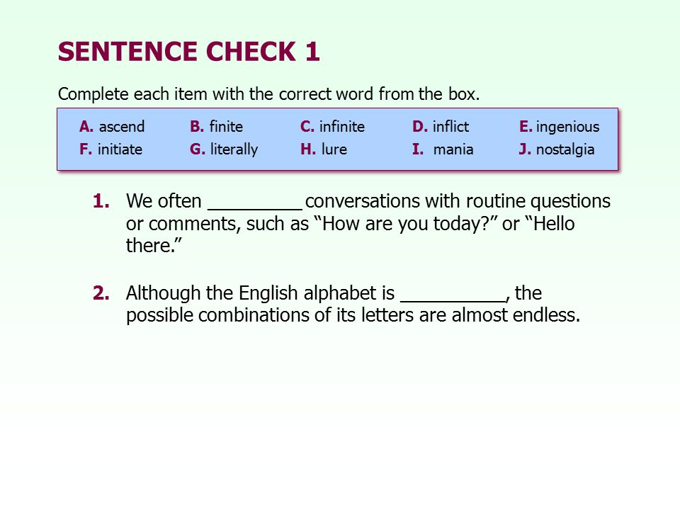 SENTENCE CHECK 1 Complete each item with the correct word from the box. A. ascend B. finite C. infinite.