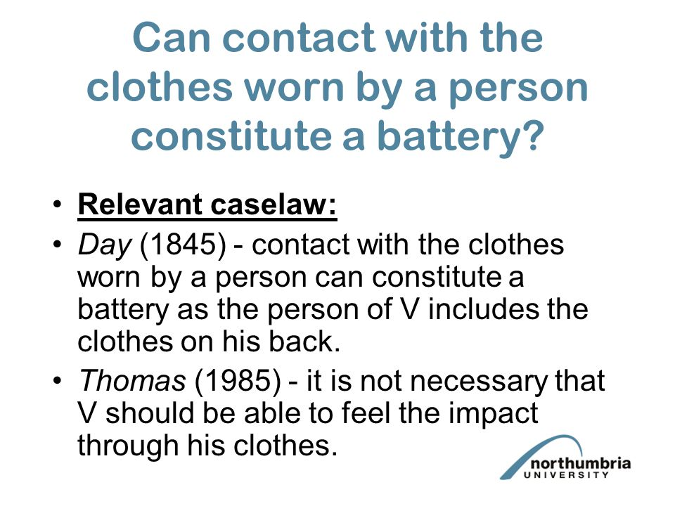 Can contact with the clothes worn by a person constitute a battery