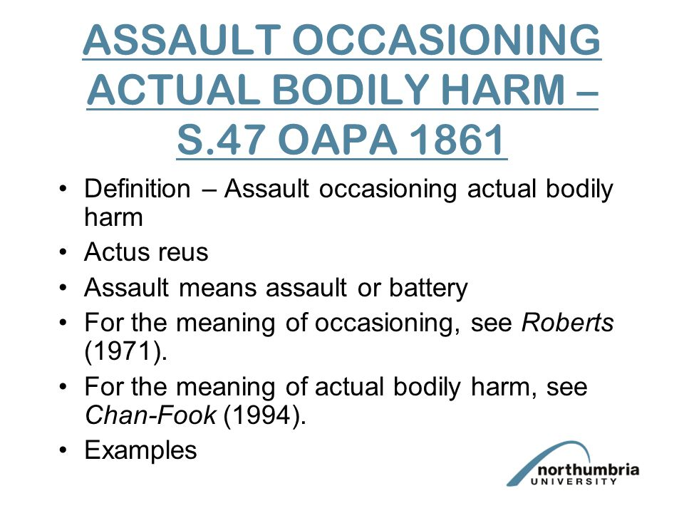 ASSAULT OCCASIONING ACTUAL BODILY HARM – S.47 OAPA 1861