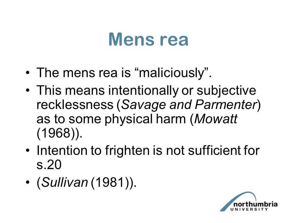 Mens rea The mens rea is maliciously .