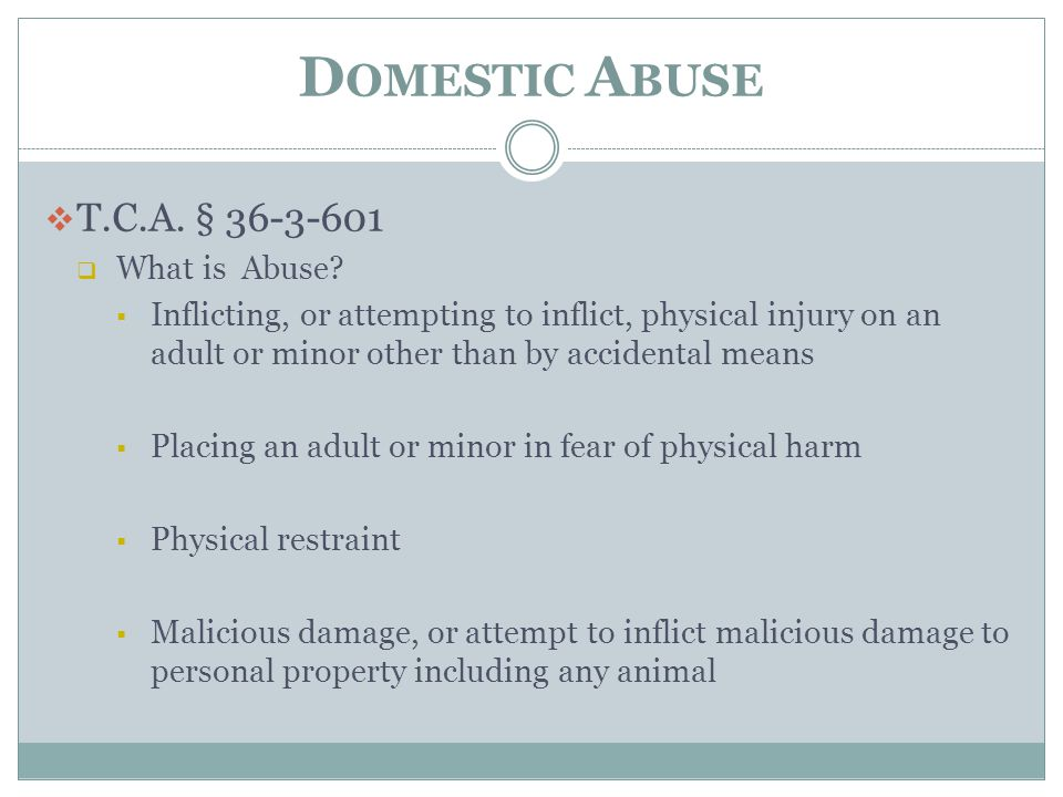 Domestic Abuse T.C.A. § 36-3-601 What is Abuse