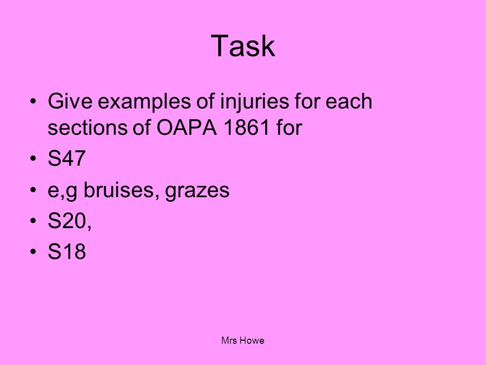 Task Give examples of injuries for each sections of OAPA 1861 for S47
