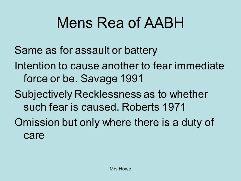Mens Rea of AABH Same as for assault or battery