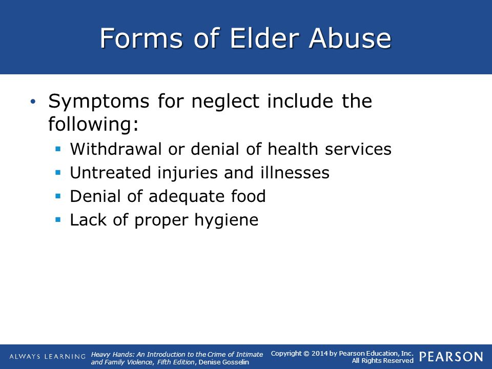 Forms of Elder Abuse Symptoms for neglect include the following: