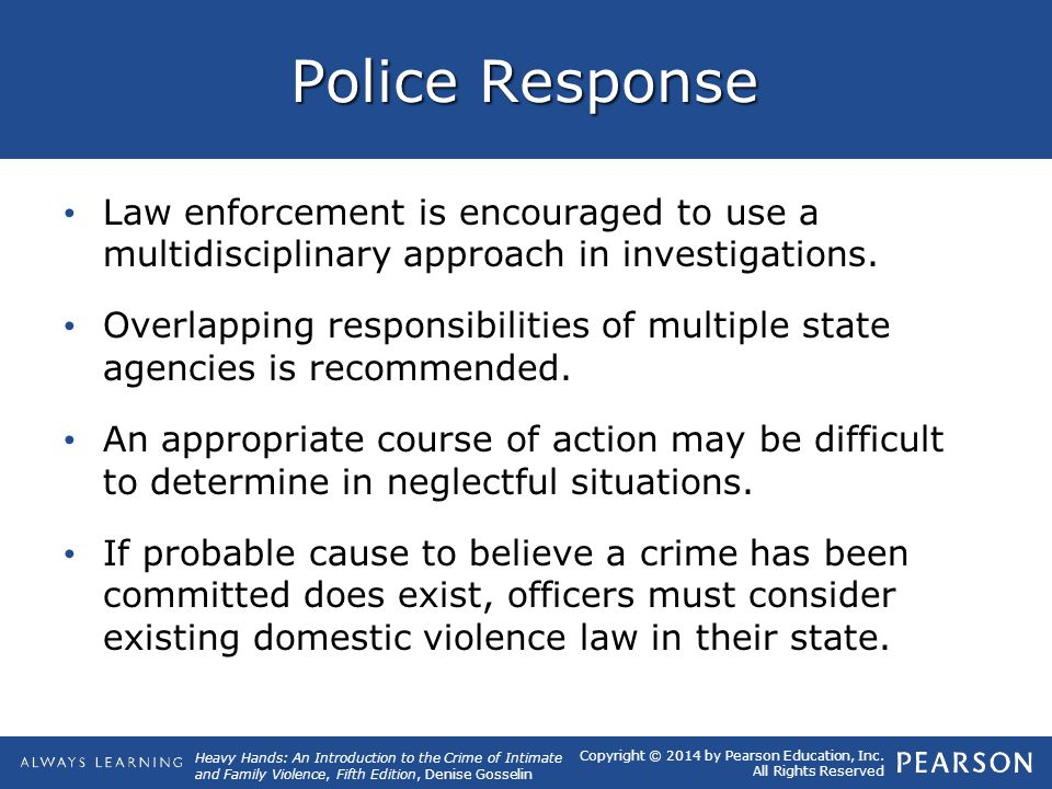 Police Response Law enforcement is encouraged to use a multidisciplinary approach in investigations.