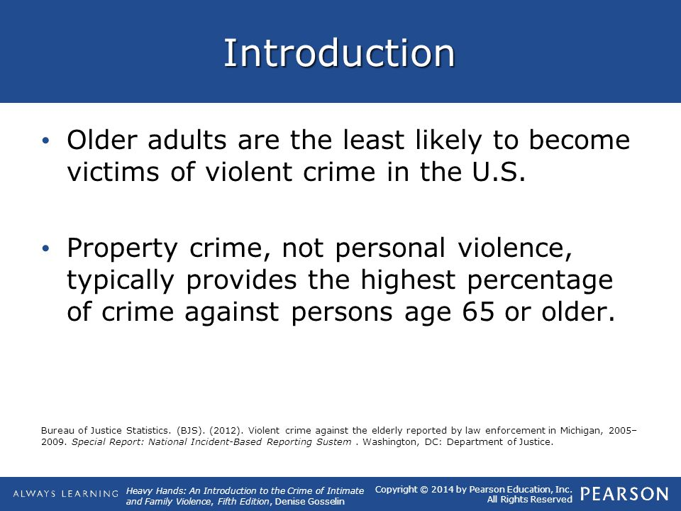 Introduction Older adults are the least likely to become victims of violent crime in the U.S.