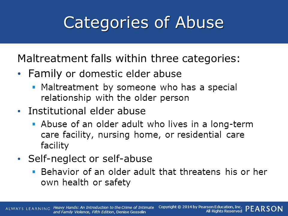 Categories of Abuse Maltreatment falls within three categories:
