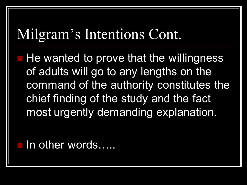 Milgram's Intentions Cont.