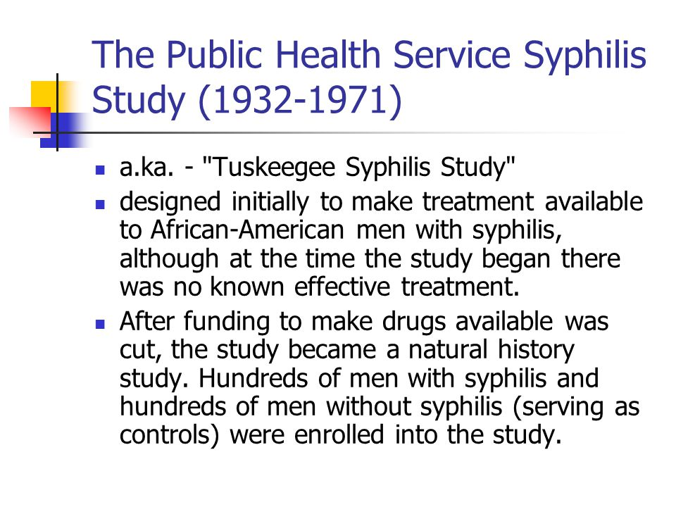The Public Health Service Syphilis Study (1932-1971)