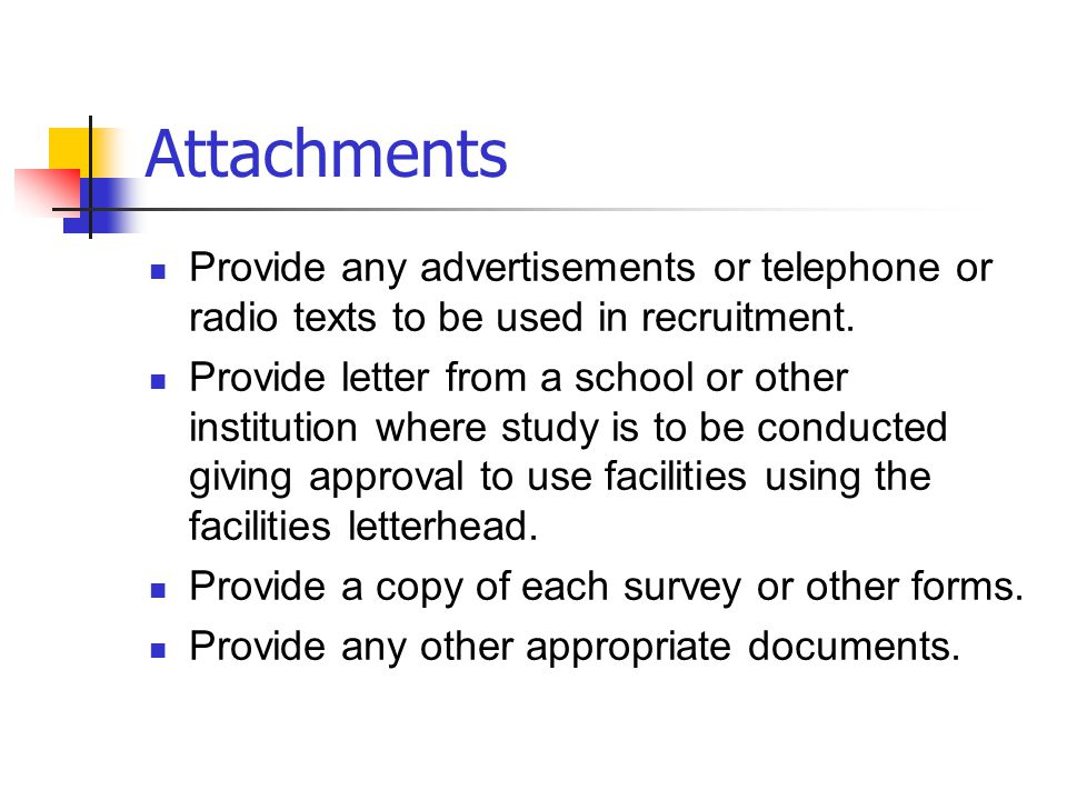 Attachments Provide any advertisements or telephone or radio texts to be used in recruitment.
