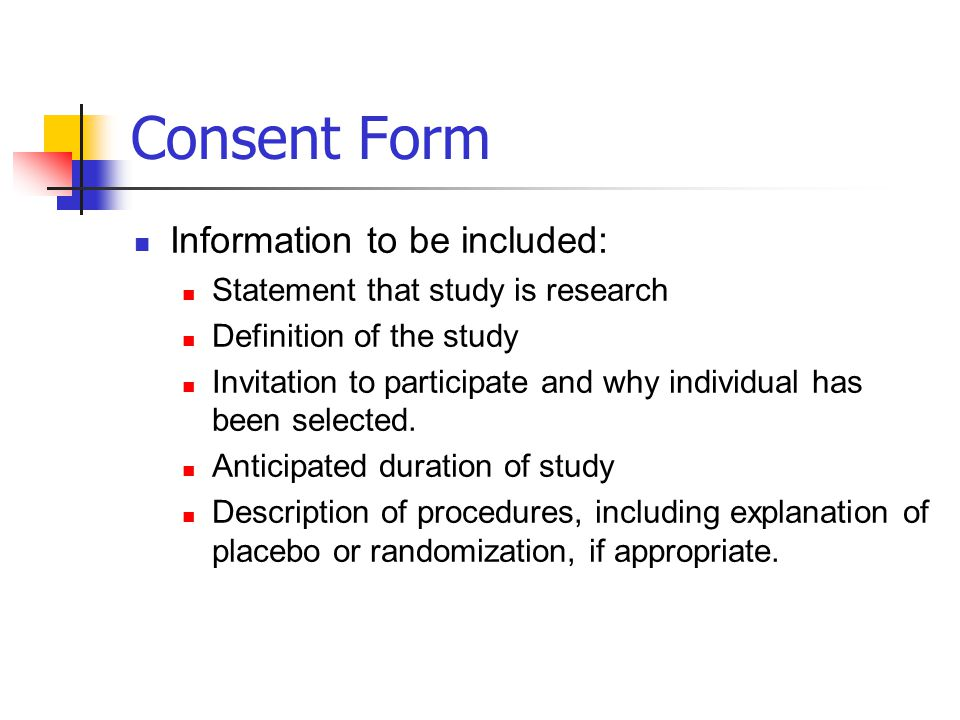 Consent Form Information to be included: