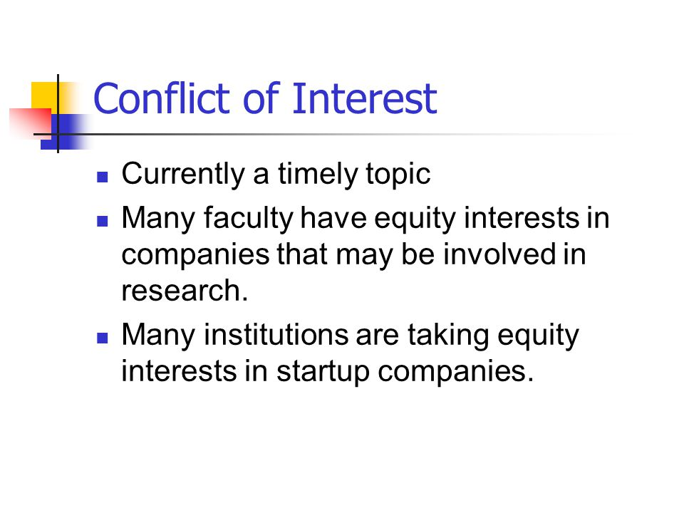 Conflict of Interest Currently a timely topic