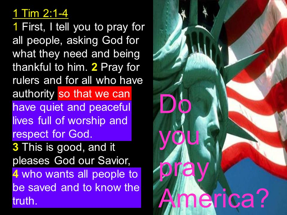 Do you pray America 1 Tim 2:1-4