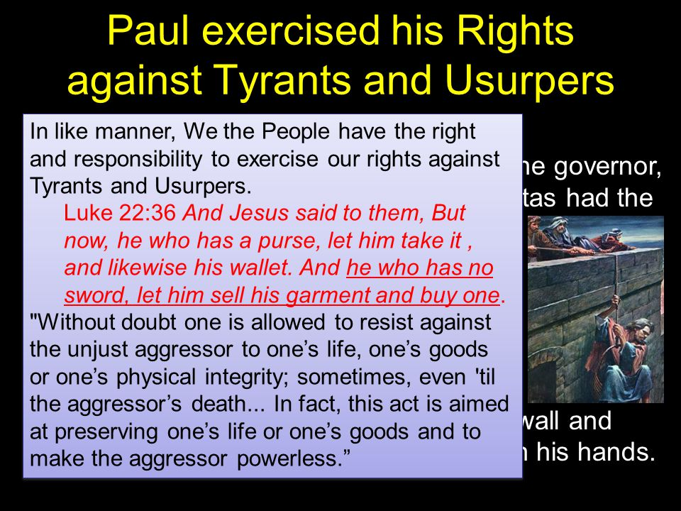Paul exercised his Rights against Tyrants and Usurpers