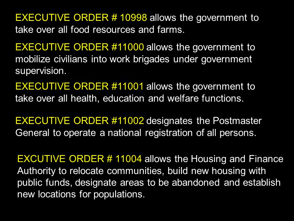 EXECUTIVE ORDER # 10998 allows the government to take over all food resources and farms.