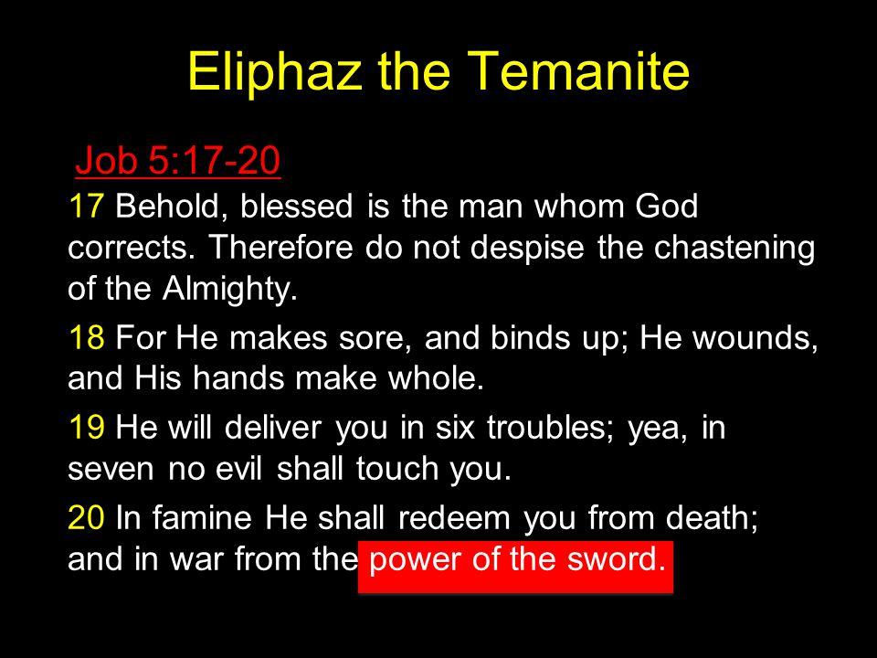 Eliphaz the Temanite Job 5:17-20