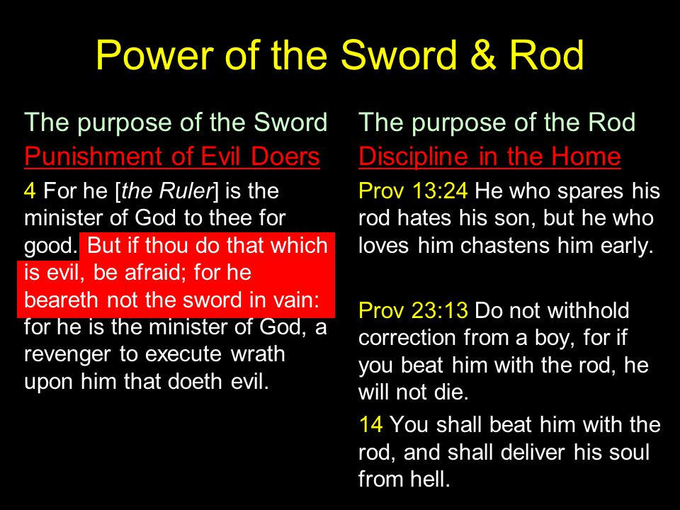Power of the Sword & Rod The purpose of the Sword