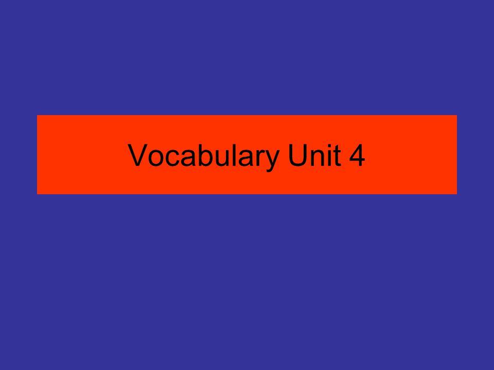Vocabulary Unit 4