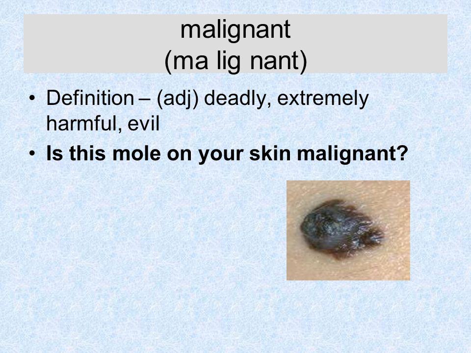 malignant (ma lig nant)