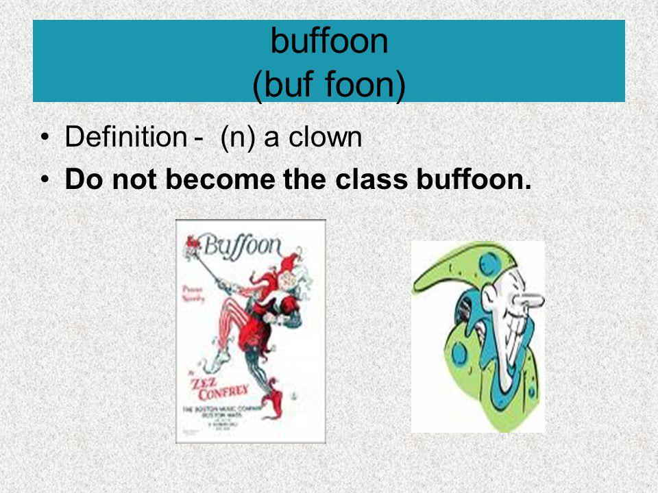 buffoon (buf foon) Definition - (n) a clown