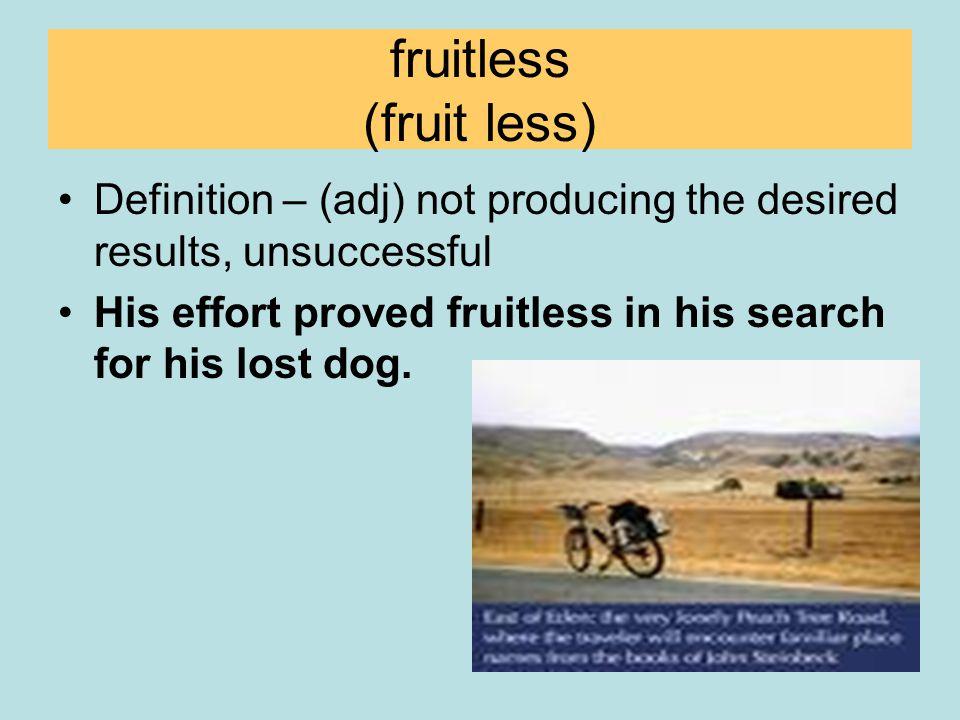 fruitless (fruit less)