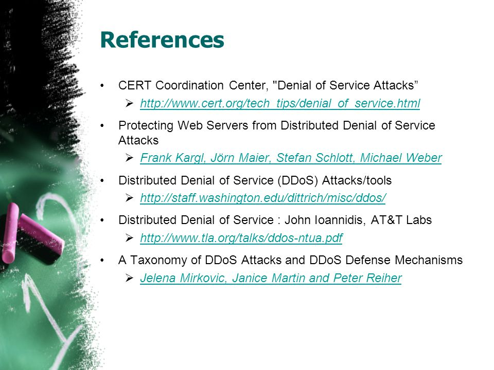 References CERT Coordination Center, Denial of Service Attacks