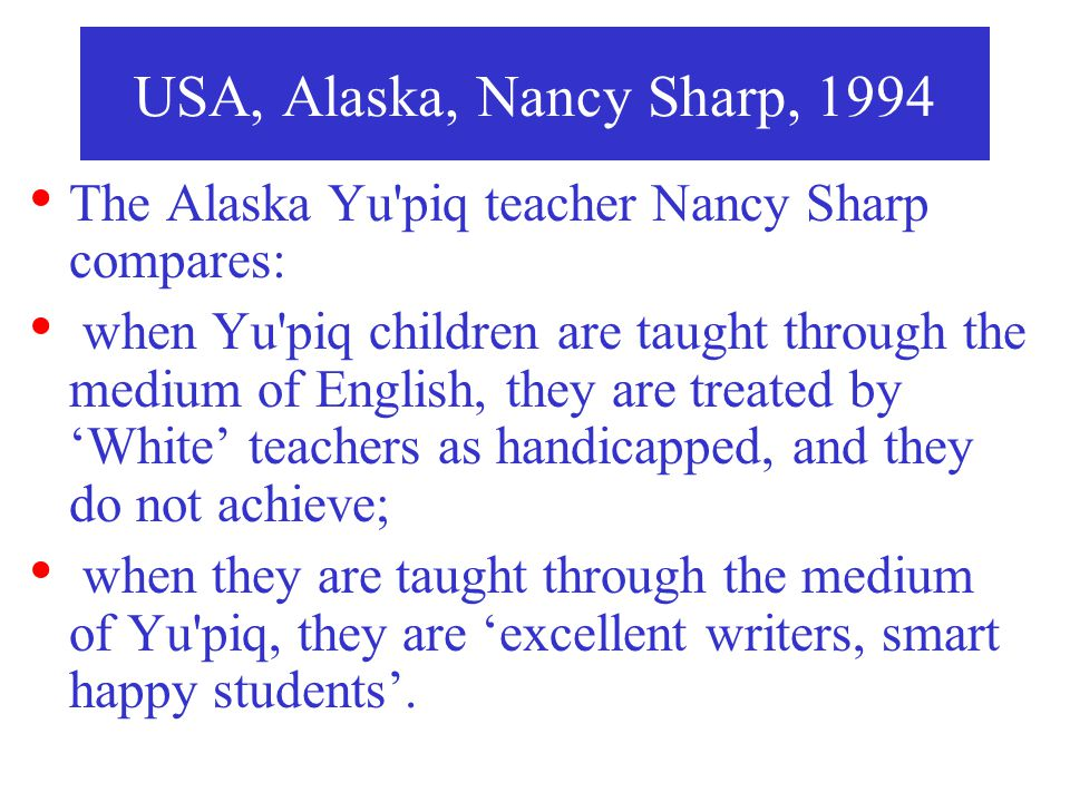 USA, Alaska, Nancy Sharp, 1994 The Alaska Yu piq teacher Nancy Sharp compares: