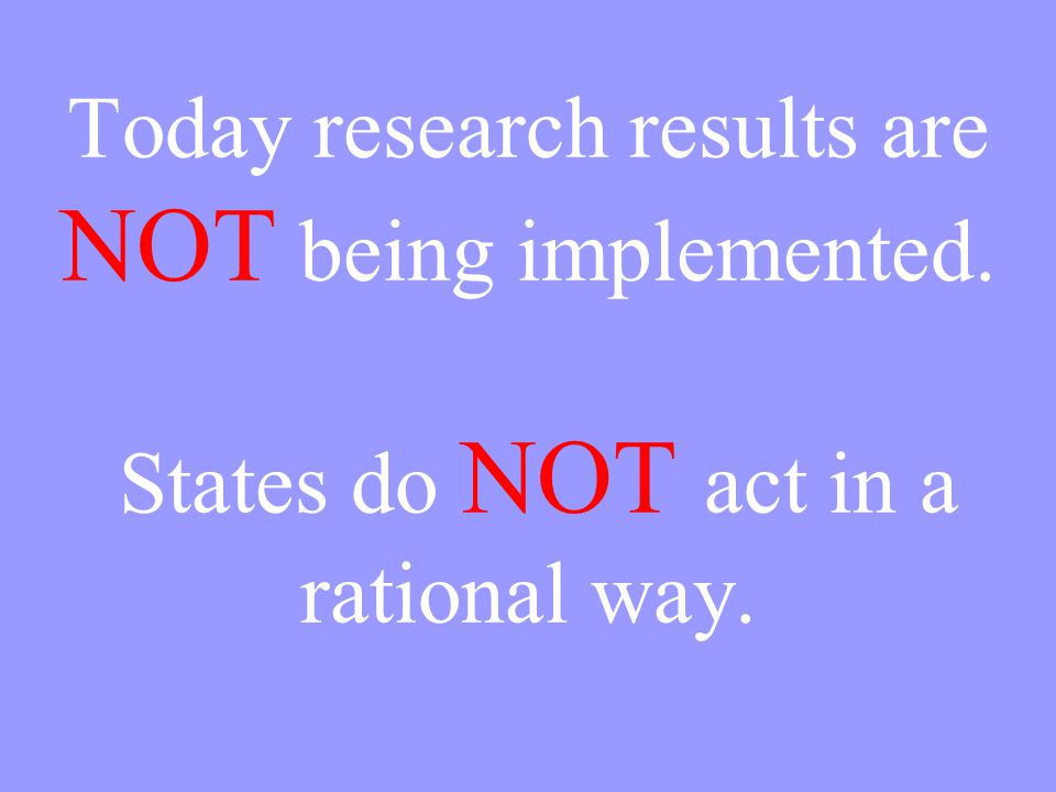 Today research results are NOT being implemented