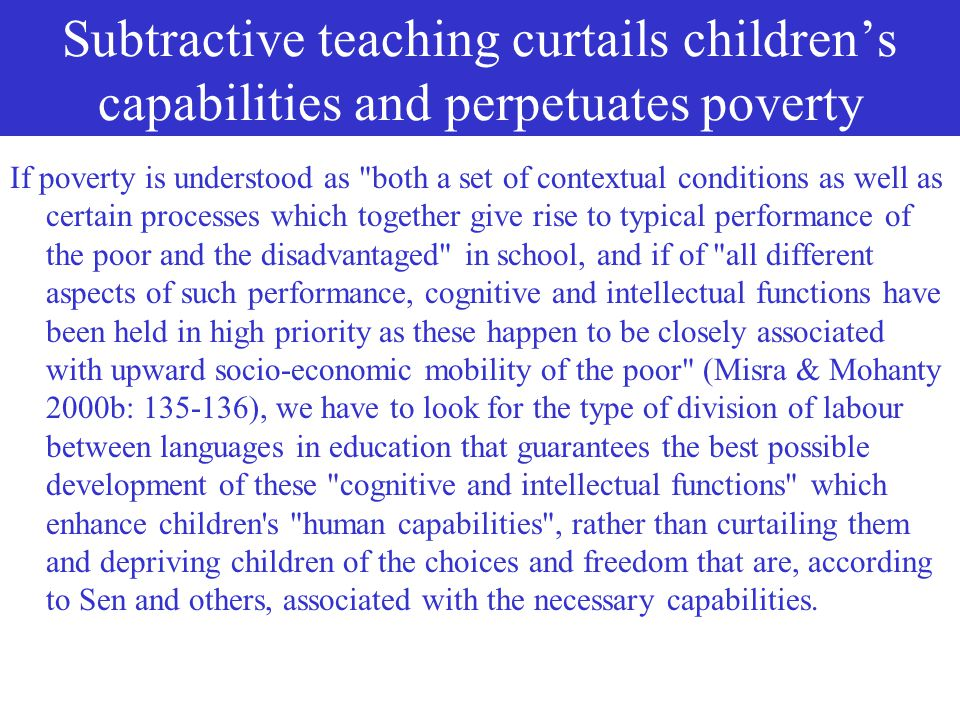 Subtractive teaching curtails children's capabilities and perpetuates poverty