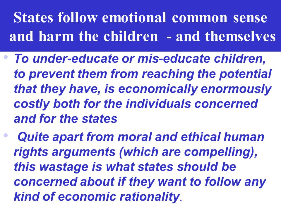 States follow emotional common sense and harm the children - and themselves