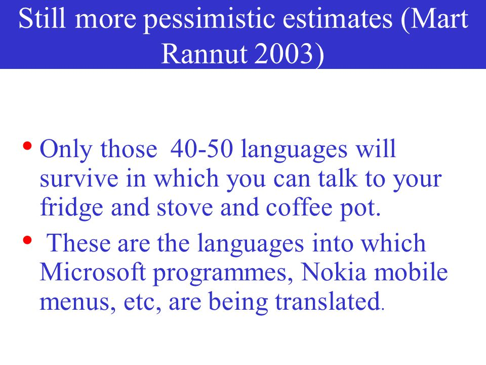 Still more pessimistic estimates (Mart Rannut 2003)